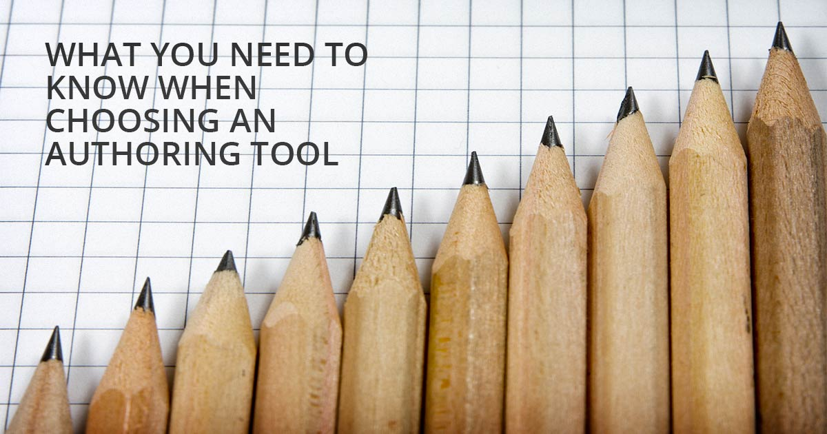 What you need to know when choosing an authoring tool