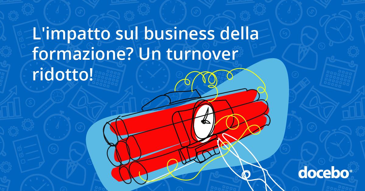 L'impatto sul business della formazione? Un turnover ridotto!