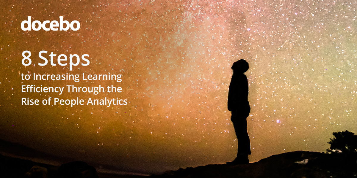 8 Steps to Increasing Learning Efficiency through the Rise of People Analytics