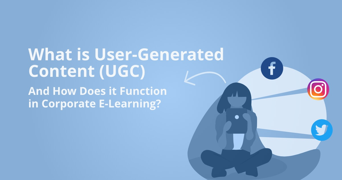 What is User Generated content | Effective use of UGC in e-learning software