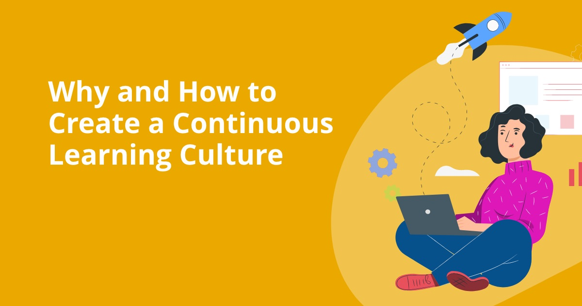 Why and How to Create a Continuous Learning Culture