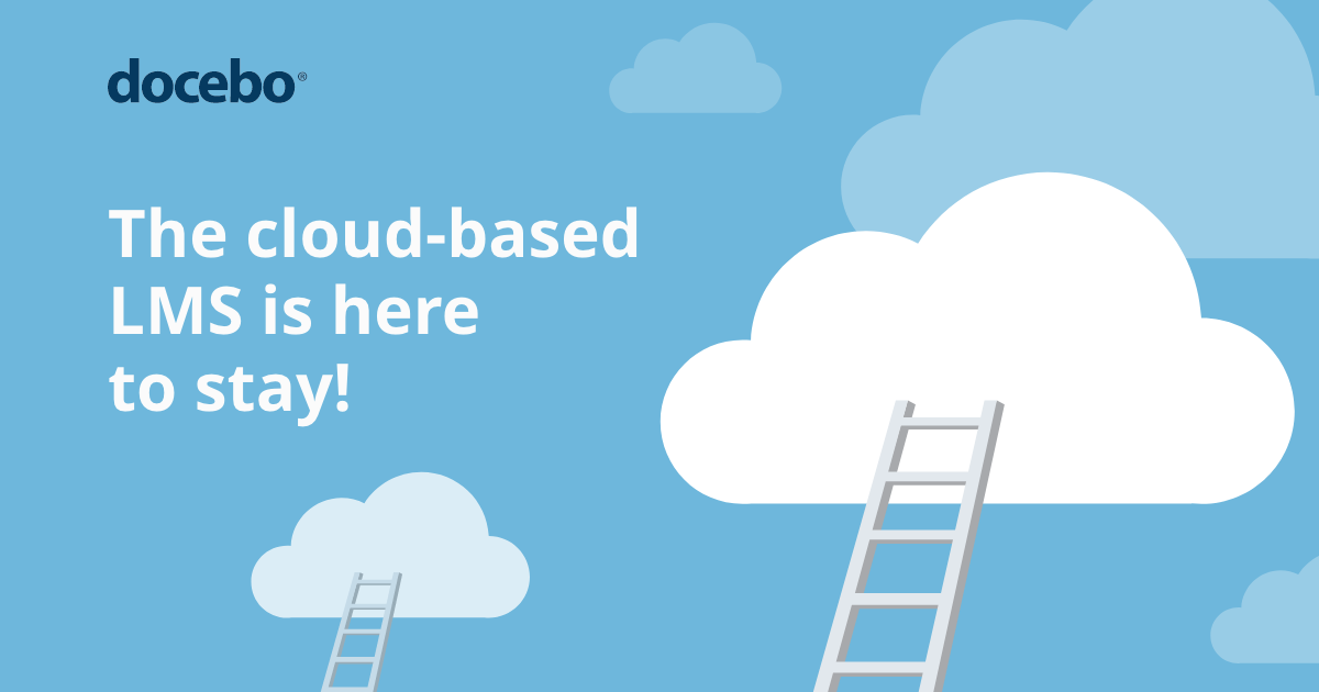 The cloud-based LMS is here to stay. Here's why you should make the switch.
