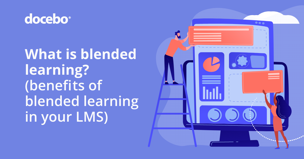 What is blended learning? (benefits of blended learning in LMS)