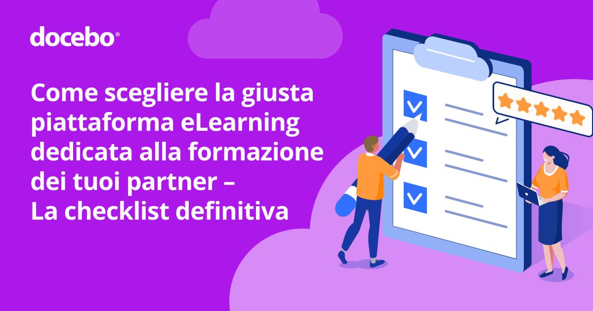 Come scegliere la piattaforma eLearning ideale per la formazione dei tuoi partner